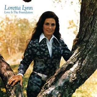 Loretta_Lynn-Love_Is_the_Foundation